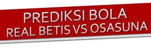 Prediksi Real Betis vs Osasuna