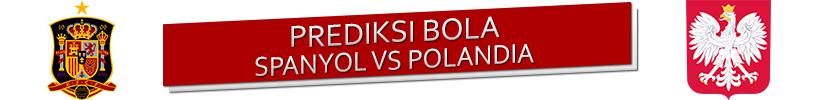 Prediksi Spanyol vs Polandia