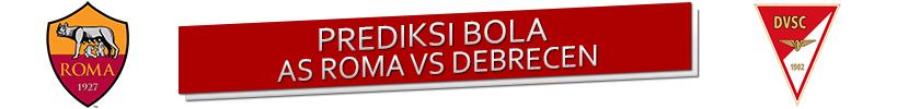 Prediksi AS Roma vs Debrecen