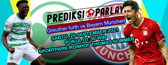 Prediksi Greuther Furth vs Bayern Munchen