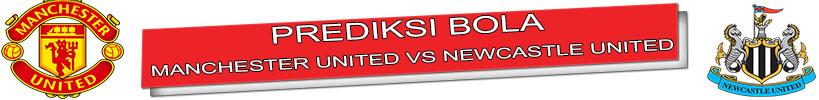Prediksi Manchester United vs Newcastle